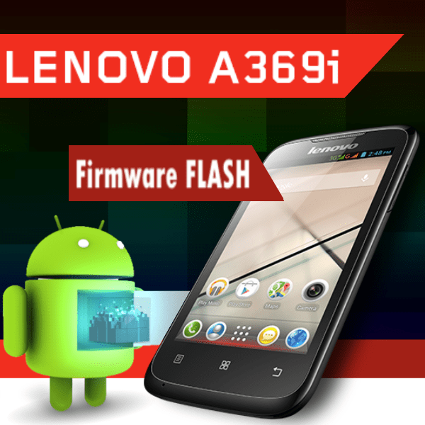 Прошивка Lenovo IdeaPhone A369i