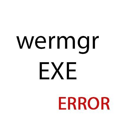 wermgr.exe: ошибка приложения